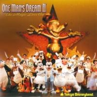 東京ディズニーランド 東京ディズニーランド ワンマンズ・ドリームⅡ-ザ・マジック・リブズ・オン