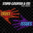 Stupid Goldfish & F51 Trust Issues (feat. BRDGS)