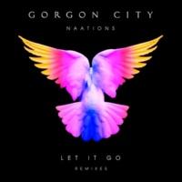 ゴーゴン・シティ/Naations Let It Go [Remixes]