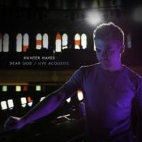 Hunter Hayes Dear God (Live Acoustic)