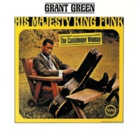 Grant Green His Majesty King Funk