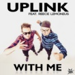 Uplink With Me (feat. Reece Lemonius)