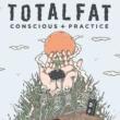 TOTALFAT Conscious+Practice