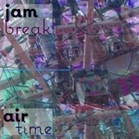 jam break air time