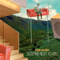 Thom Artway Sleeping Next To You