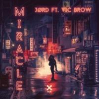 JØRD/Vic Brow Miracle (feat.Vic Brow)