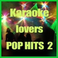 Karaoke Cover Lovers Karaoke Lovers POP Hits 2