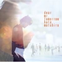 秦 基博 Dear Mr.Tomorrow