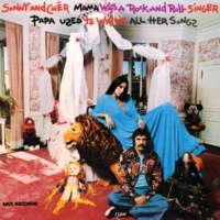 Sonny & Cher Mama Was A Rock And Roll Singer Papa Used To Write All Her Songs
