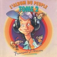 François Pérusse L'Album du peuple - Tome 2