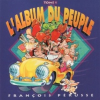 François Pérusse L'Album du peuple - Tome 1
