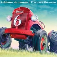 François Pérusse L'Album du peuple - Tome 6