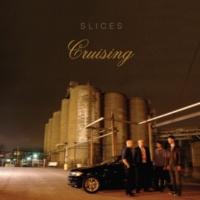 Slices Cruising
