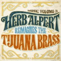 Herb Alpert Music Volume 3: Herb Alpert Reimagines The Tijuana Brass