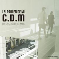 C.D.M I Si Parlen De Mi. Per Cançons Des Del Mòbil.