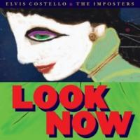 エルヴィス・コステロ/ジ・インポスターズ Look Now [Deluxe Edition]
