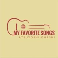 オオハシアツヨシ My Favorite Songs