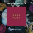 Death Cab for Cutie Gold Rush (Daedelus Remix)