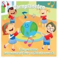 Barnkammarorkestern Barnplaneten - Sjung med låtar: Instrumentalversioner av älskad barnmusik