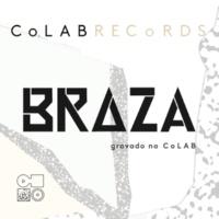 BRAZA Braza - Colab Records