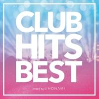 DJ HONAMI CLUB HITS BEST mixed by DJ HONAMI