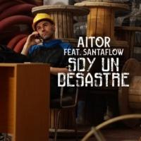 Aitor/Santaflow Soy un Desastre