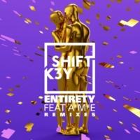 Shift K3Y/A*M*E Entirety (Remixes) - EP (feat.A*M*E)
