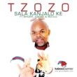 Tzozo/Bhizer/Zakwe/Mzulu Salo Kanjalo Ke (feat.Bhizer/Zakwe/Mzulu)
