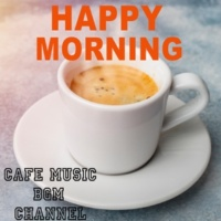Cafe Music BGM channel HAPPY MORNING ~Relaxing Cafe Music~