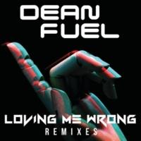 Dean Fuel Loving Me Wrong [Remixes]
