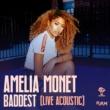 Amelia Monét Baddest (Acoustic Version)