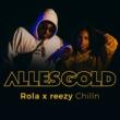 Rola/reezy Chilln (Alles Gold Session)