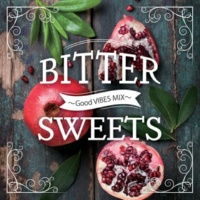 DJ FLY 3 BITTER SWEETS ~Good VIBES MIX~