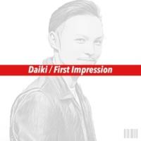 Daiki First Impression