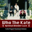Optimal Wonder Laze Who The Kate