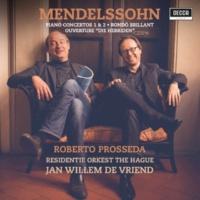ロベルト・プロッセダ/Jan Willem de Vriend/ハーグ王立管弦楽団 Mendelssohn: Piano Concertos Nos. 1 & 2