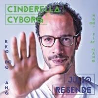 Júlio Resende Cinderella Cyborg