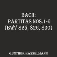Gunther Hasselmann Bach: Partitas Nos. 1-6 (BWV 825, 826, 830)