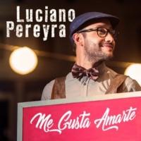 Luciano Pereyra Me Gusta Amarte