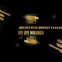 Golden Star Modern Taarab Bye Bye Nakuaga