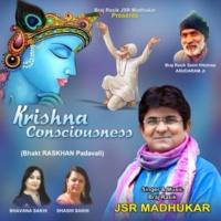 JSR Madhukar Krishna Consciousness