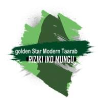 Golden Star Modern Taarab Riziki Iko Mungu