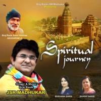 JSR Madhukar Spiritual Journey