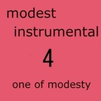 one of modesty modest instrumental 4