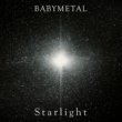 BABYMETAL Starlight