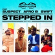 Kenny Allstar/Suspect/Afro B/Swift Stepped In (Sexy Back) (feat.Suspect/Afro B/Swift)