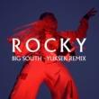 Rocky Big South [Yuksek Remix Radio Edit]