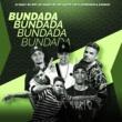 DJ Gege, MC WM, MC's Jhowzinho & Kadinho, MC Leléto e MC Nando DK Bundada