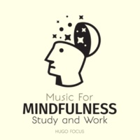 Hugo Focus Music For Mindfulness - Study and Work -
