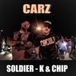 SOLDIER-K & CHIP CARZ